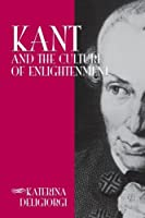 Kant and the Culture of Enlightenment (Suny Series in Philosophy)