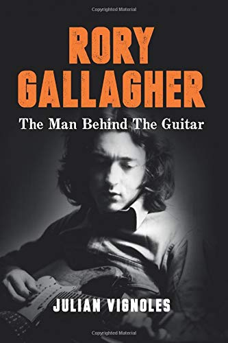 Rory Gallagher: The Man Behind...