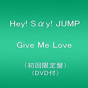 Give Me Love(初回限定盤)(DVD付)