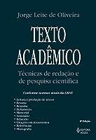 Texto Acadêmico. Técnicas de Redação e de Pesquisa Científica. Conforme Normas Atuais da ABNT