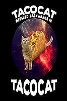 Tacocat Spelled Backwards Is Tacocat: Funny Mexican Taco Cat Lover Novelty Gift Notebook
