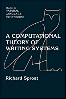Computational Theory Writing System (Studies in Natural Language Processing)