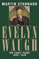 Evelyn Waugh: The Early Years, 1903-1939