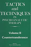 Tactics and Techniques in Psychoanalytic Therapy (Tactics & Techniques in Psychoanalytic Therapy)