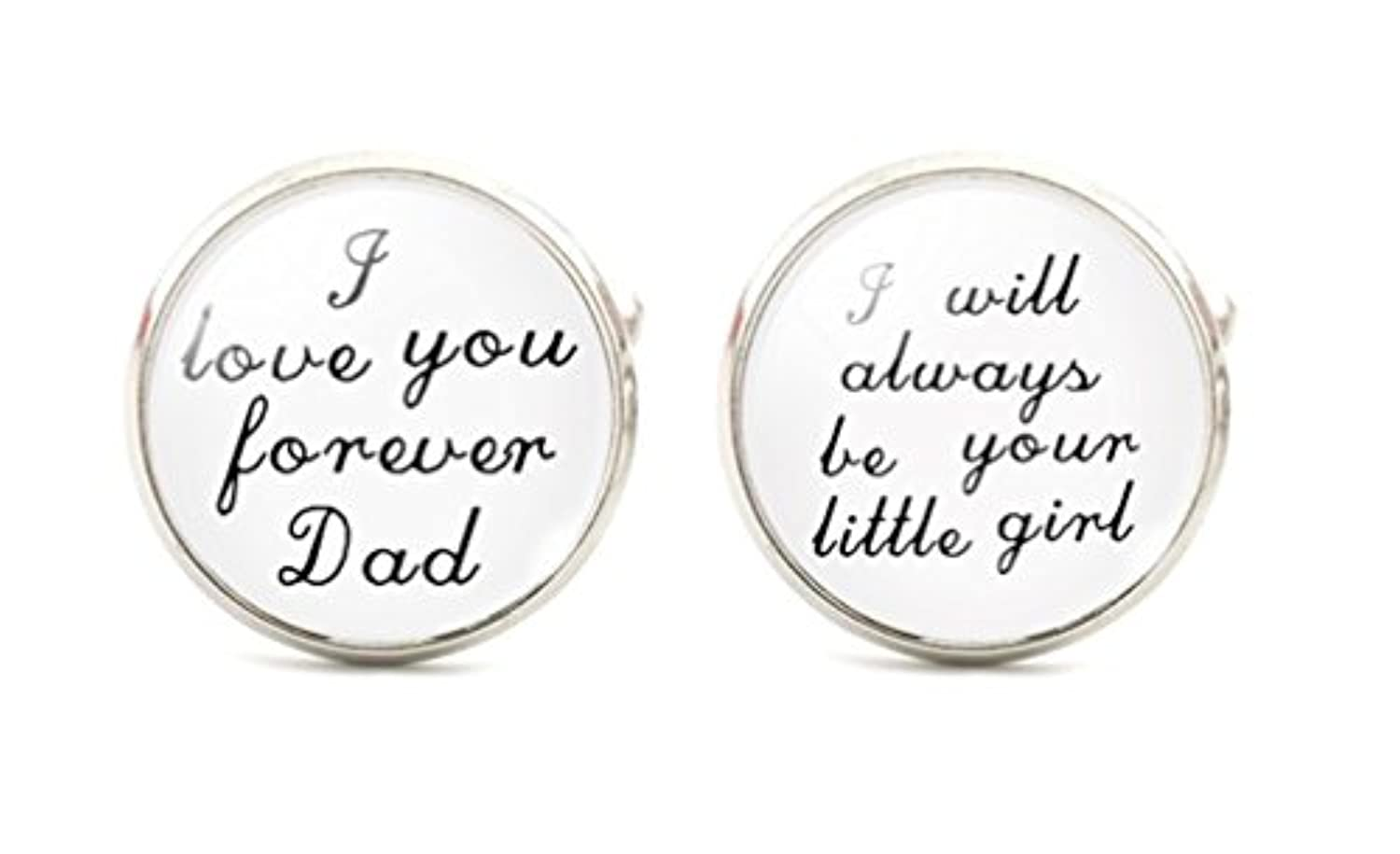 I Love You Forever Dad。。。I will always be your little girl Cuff Links Mens Cufflinksウェディング花嫁の付き添いホワイトandブラックst2