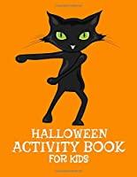 Halloween Activity Book for Kids: Black Cat Coloring Books For Kids Ages 4-8 - This Halloween Activity Books For Toddlers 5-7 Includes Coloring, Mazes and Color by Number. Great images like Ghosts, Pumpkin and Witch Full of Activities for Children