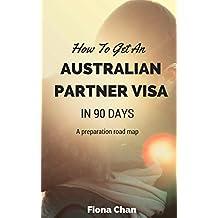 How To Get An Australian Partner Visa In 90 Days: A Preparation Roadmap
