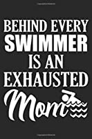 Behind every swimmer is an exhausted mom: Swim Mother Dot Grid Notebook 6x9 Inches - 120 dotted pages for notes, drawings, formulas | Organizer writing book planner diary