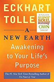 A New Earth: Awakening Your Life's Purpose (Oprah's Bo