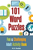 101 Word Puzzles: Fun & Challenging Adult Activity Book