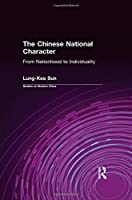The Chinese National Character: From Nationhood to Individuality: From Nationhood to Individuality (Studies on Modern China)