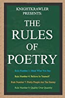 KnightKrawler Presents: The Rules Of Poetry