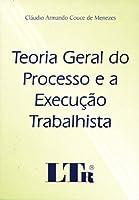 Teoria Geral do Processo e a Execução Trabalhista