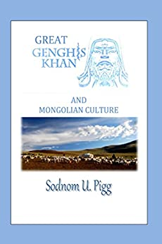 Great Genghis Khan and Mongolian Culture by [Pigg, Sodnom]