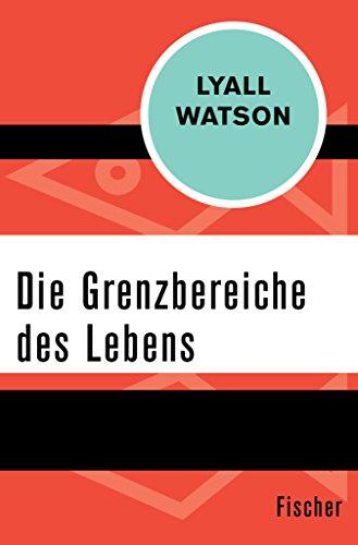 Die Grenzbereiche des Lebens (German Edition)