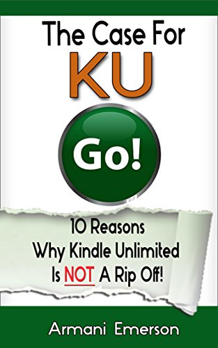 Kindle Unlimited: 10 Reasons Why Kindle Unlimited Is NOT A Rip Off! (English Edition) -