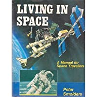 Living in Space: A Handbook for Space Travellers