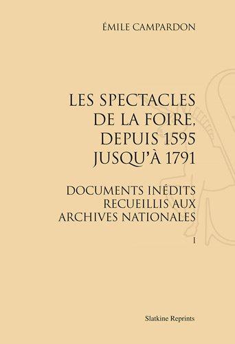Les Spectacles de la Foire, Depuis 1595 Jusqu'a 1791. (1877) 2 Vol.