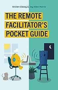 The Remote Facilitator's Pocket Guide (English Edition)