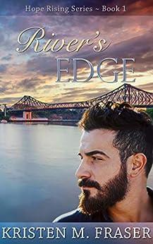 River's Edge (Hope Rising Book 1) by [Fraser, Kristen M.]