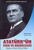 Ataturk'un Fikir ve Dusunceleri
