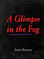 A Glimpse in the Fog