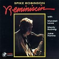 Reminiscin' by Spike Robinson (1994-06-30)