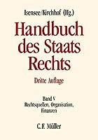 Handbuch des Staatsrechts 5: Rechtsquellen, Organisation, Finanzen