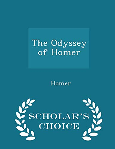 Download The Odyssey of Homer - Scholar's Choice Edition 1296319539