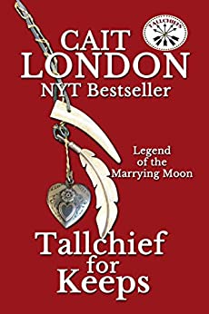 Tallchief for Keeps by [London, Cait]