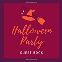 Halloween Party Guest Book: Guest Sign in Book Guestbook Supply Essential for Adult Halloween Costume Parties Props & Decor