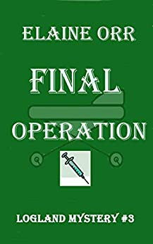 Final Operation (Logland Mystery Series Book 3) by [Orr, Elaine L]