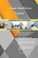 Customer Identification Program A Complete Guide - 2020 Edition
