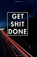 Get Shit Done 2020: Blank Lined Journal Notebook, Size 6x9, Gift Idea for Boss, Employee, Coworker, Friends, Office, Gift Ideas, Familly, Entrepreneur: Cover 10, New Year Resolutions & Goals, Christmas, Birthday