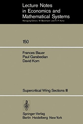 Supercritical Wing Sections III (Lecture Notes in Economics and Mathematical Systems)