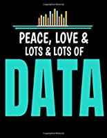 Peace  Love Lots Lots Of Data: Daily Planner 2020 | Gift For Computer Data Science Related People.