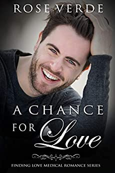 A Chance For Love (Finding Love Medical Romance Series Book 2) by [Verde, Rose]
