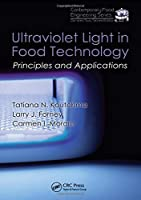 Ultraviolet Light in Food Technology: Principles and Applications (Contemporary Food Engineering)