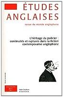 Etudes Anglaises - N4/2011: L'Heritage du Policier: Continuites et Ruptures dans la Fiction Contemporaine Anglophone