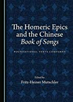 The Homeric Epics and the Chinese Book of Songs [並行輸入品]