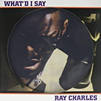 WHAT'D I SAY [LP] (PICTURE DISC) [12 inch Analog]