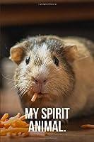 My Spirit Animal: Hungry Guinea Pig Journal