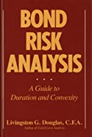 Bond Risk Analysis: A Guide to Duration and Convexity