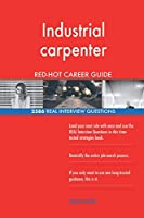 Industrial Carpenter Red-Hot Career Guide; 2586 Real Interview Questions