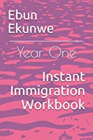 Instant Immigration Workbook: Year One
