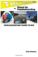 The Simple Guide to Stand Up Paddleboarding