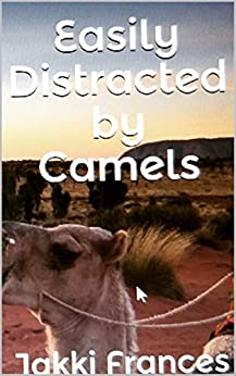 Easily Distracted by Camels by [Frances, Jakki]