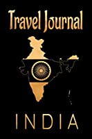 Travel Journal India: Blank Lined Travel Journal. Pretty Lined Notebook & Diary For Writing And Note Taking For Travelers.(120 Blank Lined Pages - 6x9 Inches)