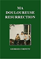 Ma Douloureuse Resurrection (French Edition) [並行輸入品]