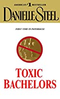 Toxic Bachelors: A Novel